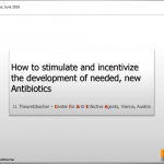 How to stimulate and incentivize the development of needed, new antibiotics